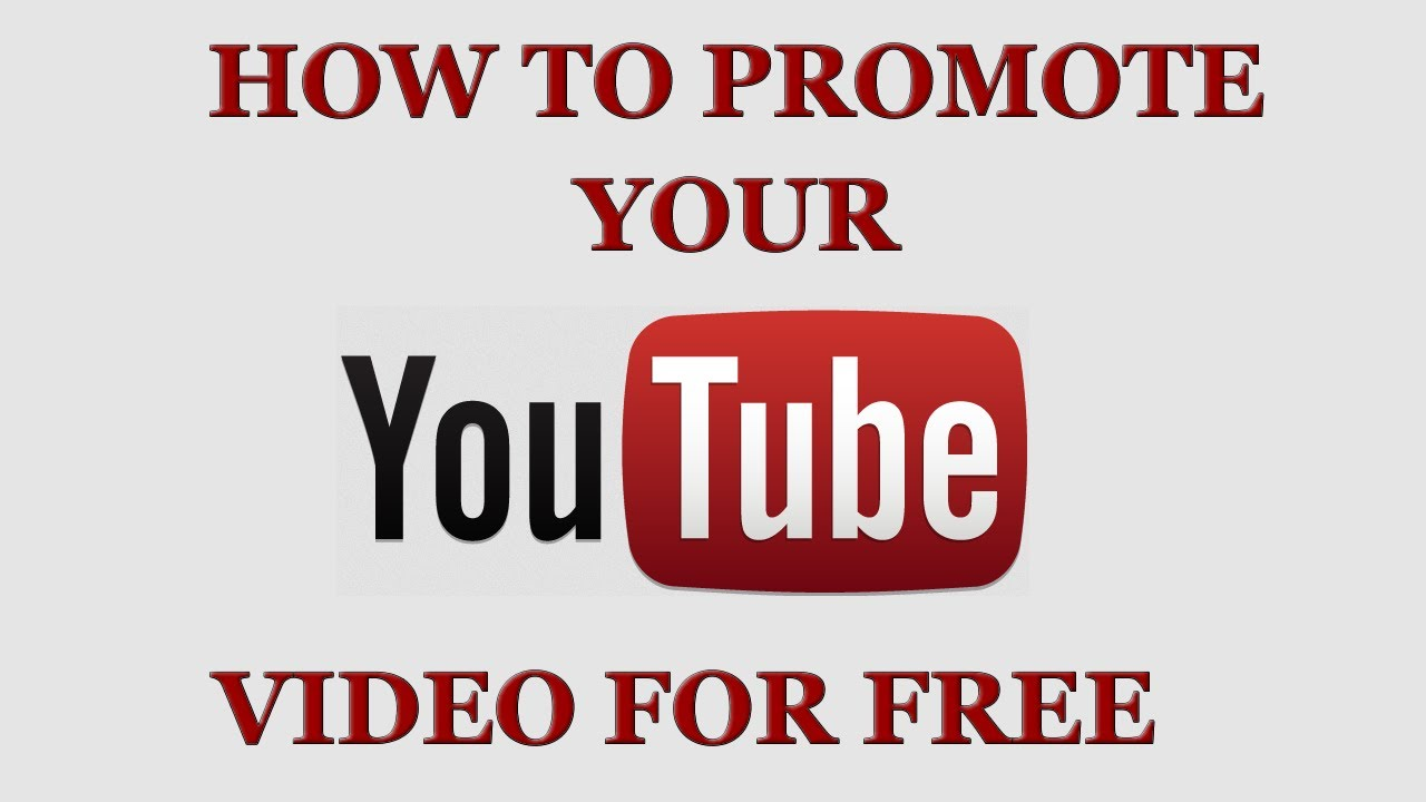 A practical guide on how to promote youtube videos for free