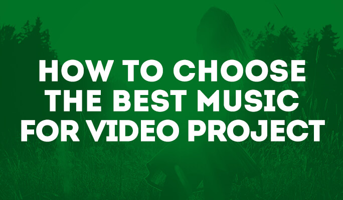 How to choose the best music for your video