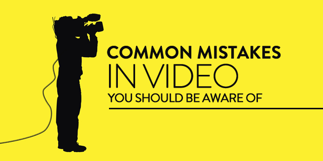 Top 9 Video Production Mistakes You should be aware of