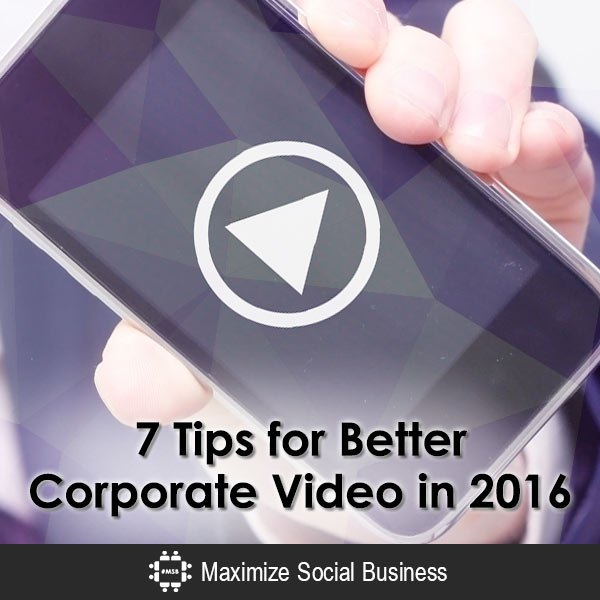 7 Tips you should remember when making a Corporate Video