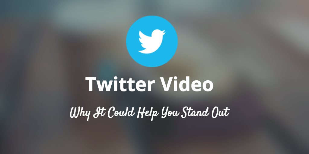 How Twitter videos can make your video marketing stand out