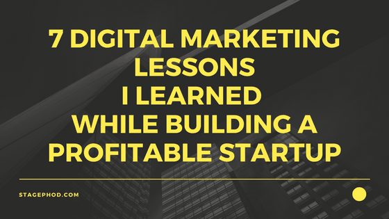 7 top digital marketing lessons I learned (while building a profitable B2B startup)