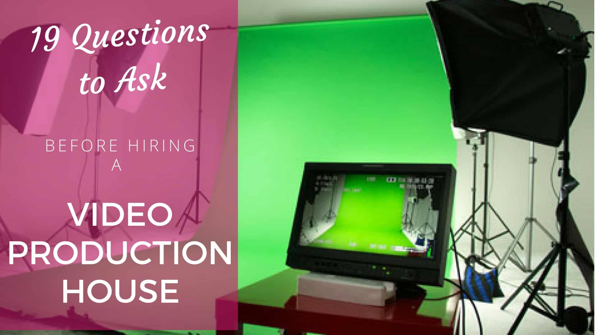 19 Questions To Ask Before Hiring A Video Production House In Delhi