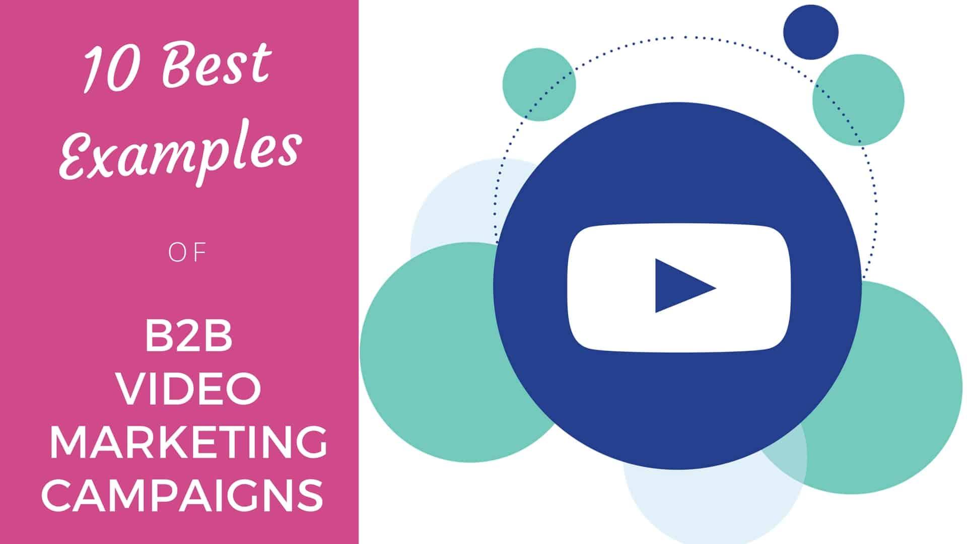b2b video marketing campaign
