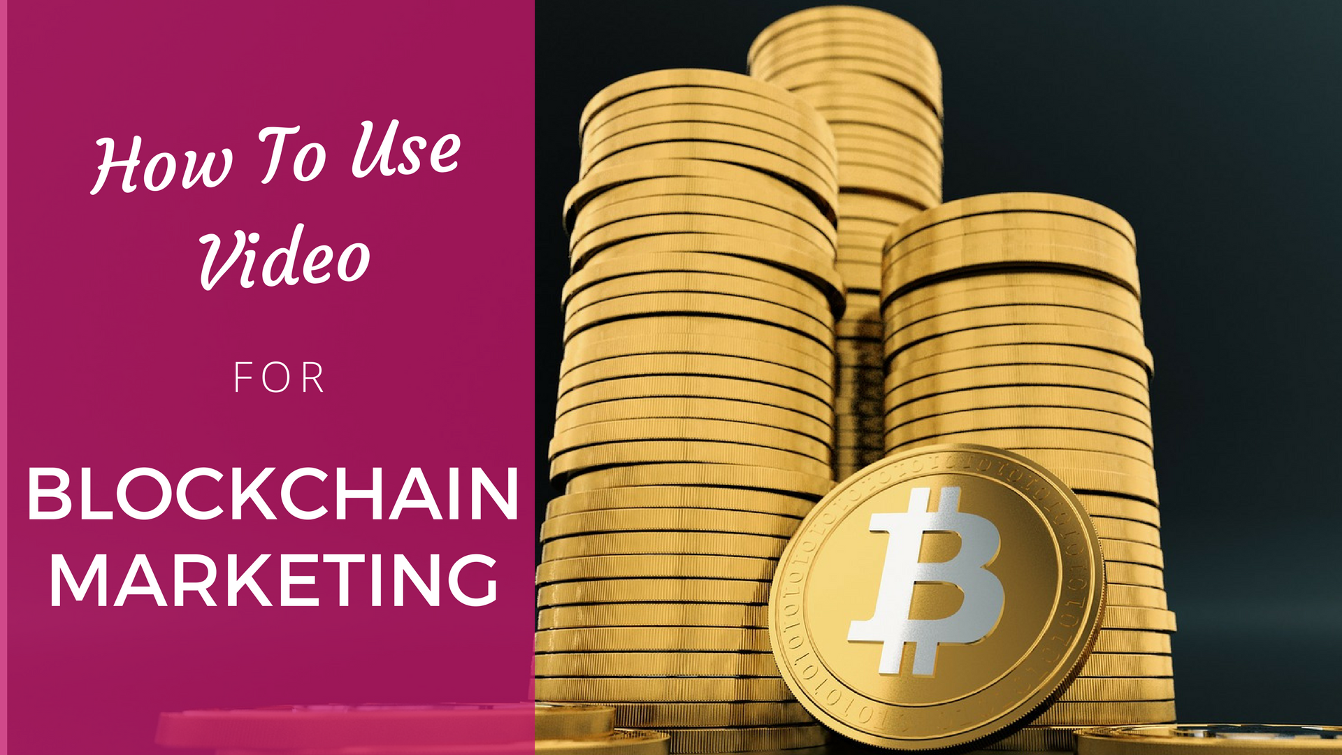 How To Use Video For BlockChain Marketing In The Year 2018