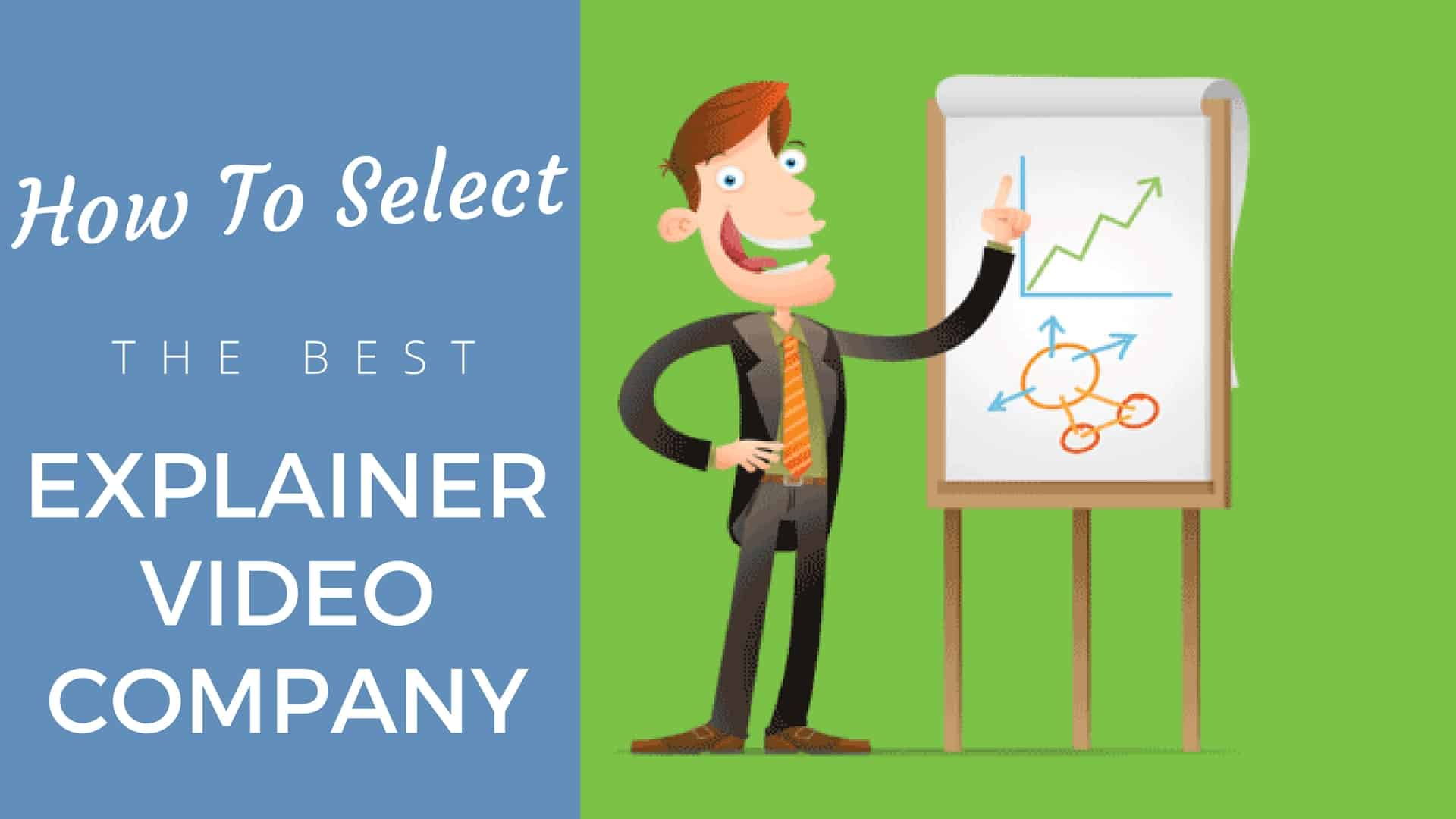 Learn How To Select The Best Explainer Video Production Company To Represent Your Brand